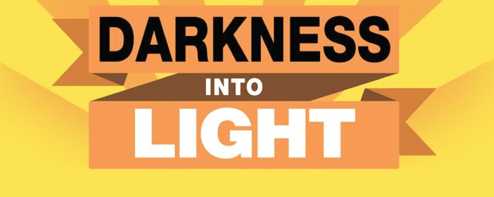Darkness Into Light - 12th of May